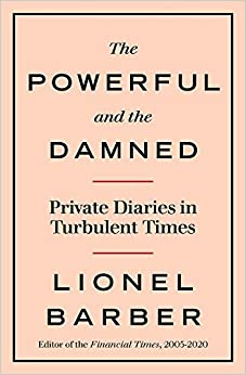 Book's Cover of The Powerful and the Damned: Private Diaries in Turbulent Times (Inglés) Tapa dura – 5 noviembre 2020
