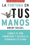 La Fortuna en Tus Manos, Brent Kessel, 0061712558
