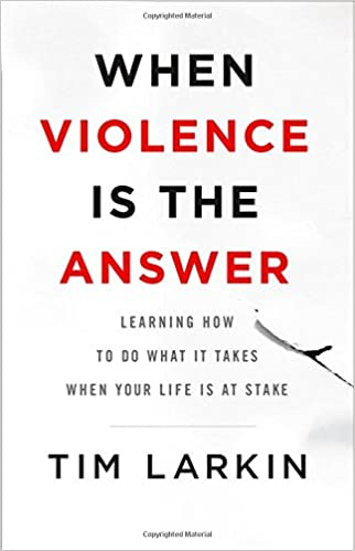Book When Violence Is the Answer: Learning How to Do What It Takes When Your Life Is at Stake