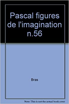 Pascal, figures de l'imagination (Philosophies) (French Edition