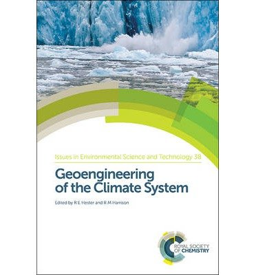 [ GEOENGINEERING OF THE CLIMATE SYSTEM (ISSUES IN ENVIRONMENTAL SCIENCE AND TECHNOLOGY #38) Hardcover ] Hester, R E ( AUTHOR ) May - 22 - 2014 [ Hardcover ] ebook