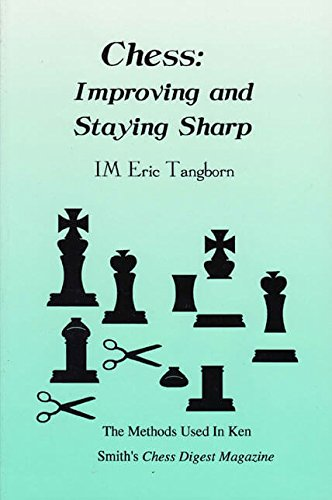 Chess: Improving and Staying Sharp: The Methods Used in Ken Smith's Chess Digest Magazine