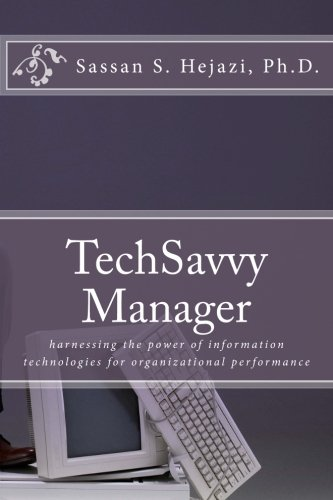 Download TechSavvy Manager: harnessing power of information technologies for organizational performance ebook