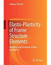 Elasto-Plasticity of Frame Structure Elements: Modeling and Simulation of Rods and Beams