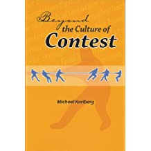 Beyond The Culture Of Contest: From Adversarialism To Mutualism In An Age Of Interdependence
