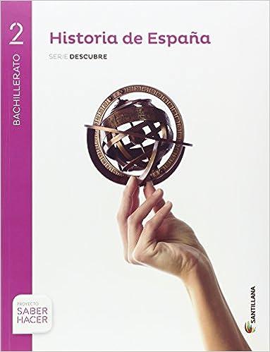 HISTORIA DE ESPAÑA CASTELLANO SERIE DESCUBRE 2 BTO SABER HACER ...