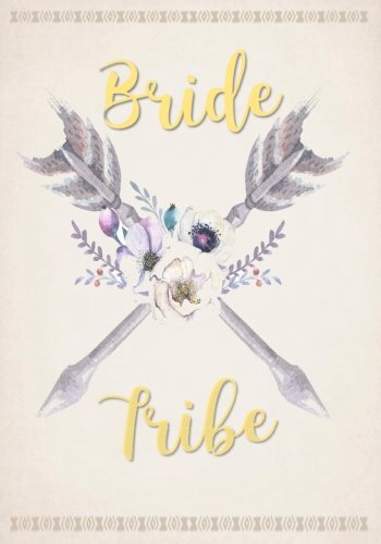 Download Boho Bride Tribe Notebook with Inspirational and Funny Quotes About Friendship (7 x 10 inches): A Classic 7 x 10 Inch Ruled/Lined Composition Bridesmaids, Maids of Honor and Brides To Be pdf epub
