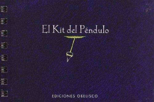EL KIT DEL PÉNDULO (Coleccion Feng Shui y Radiestesia) (Spanish Edition)