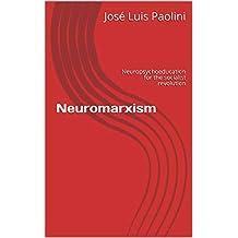 Neuromarxismo: Neuropsychoeducation for the socialist revolution