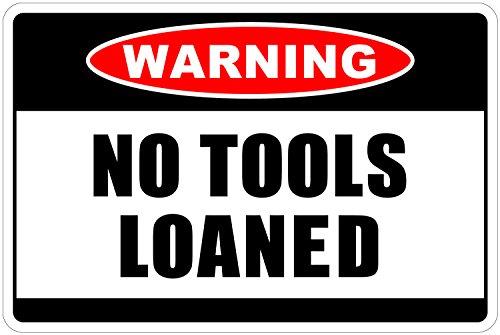 Loaned Tools No - StickerPirate No Tools Loaned Warning 8