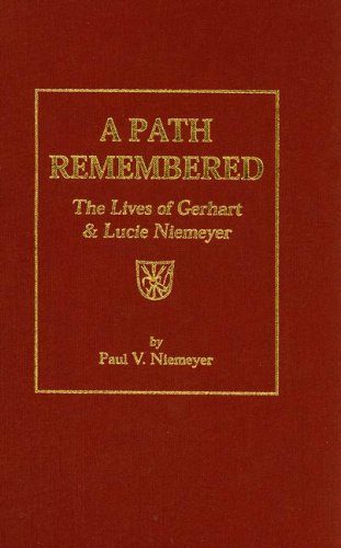 A Path Remembered: The Lives of Gerhart & Lucie Niemeyer PDF