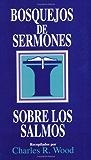 Bosquejos de sermones: Los Salmos (Bosque/sermon/Wood) (Spanish Edition) (Bosquejos de sermones Wood)