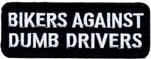 Bikers Against Dumb Drivers Funny Motorcycle MC Club Biker Vest Patch PAT-0248