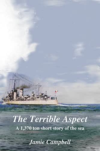 The Terrible Aspect: A 1,370 ton short story of the sea (Short Stories of the Sea Book 2)