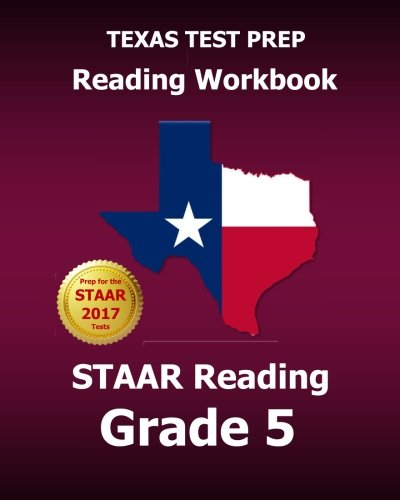TEXAS TEST PREP Reading Workbook STAAR Reading Grade 5: Covers all the TEKS Skills Assessed on the STAAR