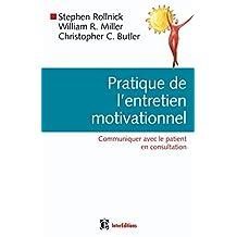 ENTRETIEN MOTIVATIONNEL EN CONSULTATION : GUIDE PRATIQUE