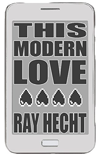 #freebooks – THIS MODERN LOVE – In the 21st Century sex & dating have never been so digitized, and yet so empty… [Novella, Free until Aug 18]