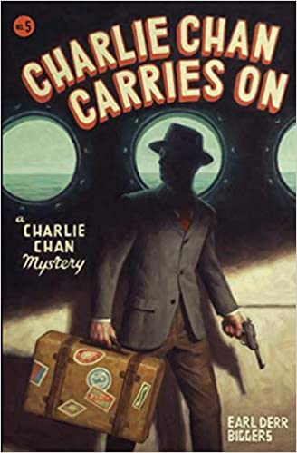 Charlie Chan Carries On Charlie Chan Mysteries Earl Derr Biggers