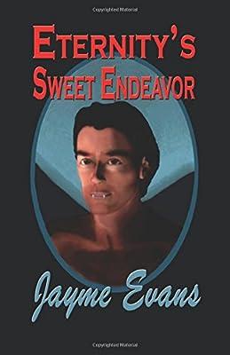 Eternity's Sweet Endeavor (The Eternity Series) (Volume 4)