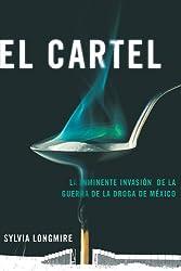 El Cartel: La inminente invasion de la guerra de la droga de Mexico (Actualidad) (Spanish Edition)