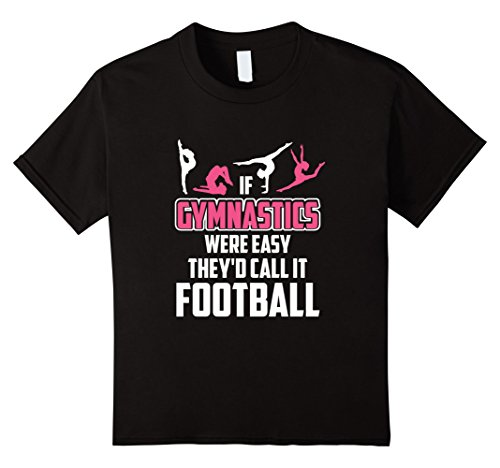 Kids If Gymnastics Were Easy Tees:They'd Call It Football T-Shirt 12 Black