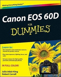 Julie Adair King: Canon EOS 60D for Dummies (Paperback); 2011 Edition
