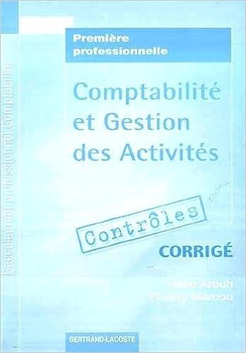 En ligne téléchargement gratuit Comptabilité et Gestion des Activités 1e Bac Pro Comptabilité : Corrigé pdf ebook