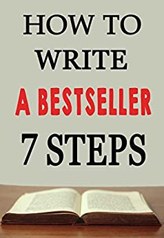 How To Write a Bestseller In 7 Easy Steps by [Davis, Paul]