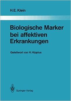 Biologische Marker bei affektiven Erkrankungen (Monographien aus dem Gesamtgebiete der Psychiatrie)