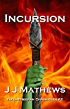 Incursion (Taylor Neeran Chronicles Book 2)