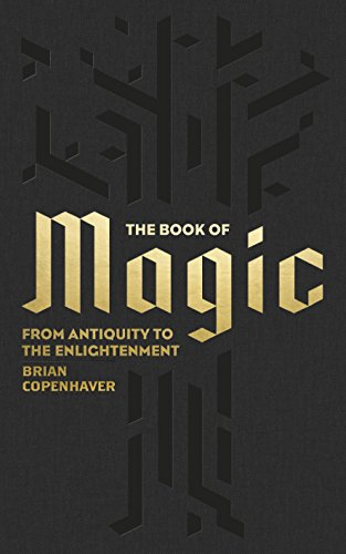 The Book of Magic: From Antiquity to the Enlightenment (A Penguin Classics Hardcover)