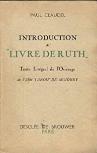 Introduction au livre de Ruth. par Paul Claudel