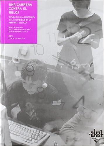 Una carrera contra el reloj : tiempo para la enseñanza y el aprendizaje en la reforma escolar: ADELMAN / PANTON: 9788446015499: Amazon.com: Books