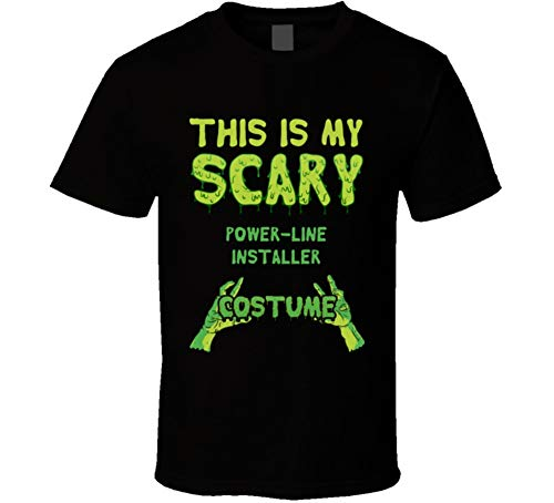 This is My Scary Power-line Installer Costume Halloween Custom T Shirt M Black