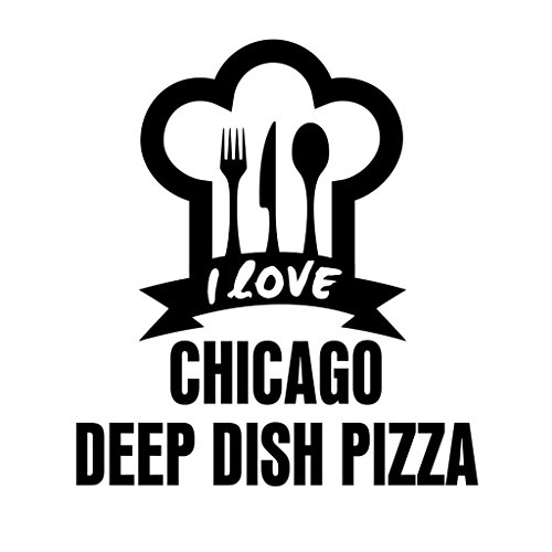 I LOVE CHICAGO DEEP DISH PIZZA Food Drink Vegetable Car Laptop Wall Sticker
