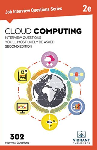Cloud Computing Interview Questions You'll Most Likely Be Asked: Second Edition (Job Interview Questions Series)