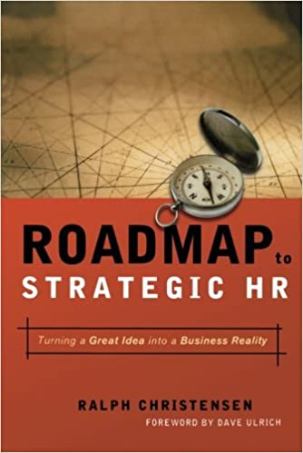 Roadmap to strategic hr turning a great idea into a business roadmap to strategic hr turning a great idea into a business reality ralph christensen 9780814436356 amazon books publicscrutiny Gallery