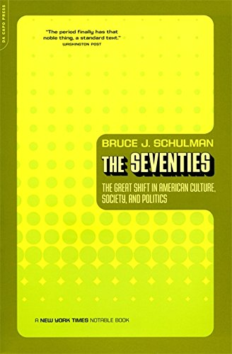 The Seventies: The Great Shift In American Culture, Society, And - Of 70s The History