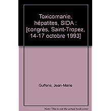 Toxicomanie, hépatites, sida