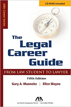 The Legal Career Guide: From Student to Lawyer (Aba Career Series)