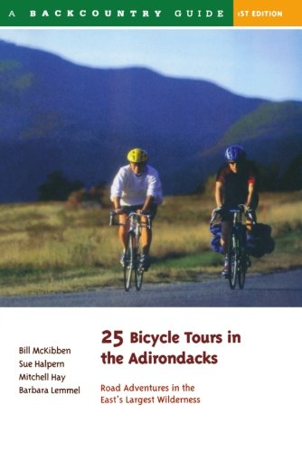 25 Bicycle Tours in the Adirondacks: Road Adventures in the East's Largest Wilderness (25 Bicycle Tours)
