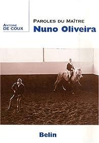 Paroles du maître Nuno Oliveira par Nuno Oliveira