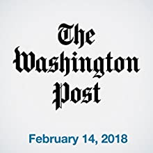 February 14, 2018 Newspaper / Magazine by  The Washington Post Narrated by Sam Scholl