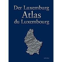 Der Luxemburg Atlas - Atlas du Luxembourg