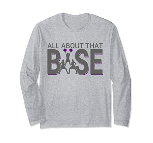 All About that Base Funny Cheerleading Cheer LONG SLEEVE