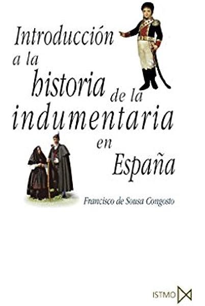 Introducción a la historia de la indumentaria en España: 231 Fundamentos: Amazon.es: Sousa Congosto, Francisco de: Libros
