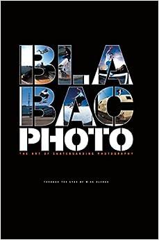 Blabac Photo: The Art of Skateboarding Photography