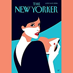 The New Yorker, June 6th & 13th 2016: Part 2 (Jonathan Safran Foer, Carrie Battan, Anthony Lane)
