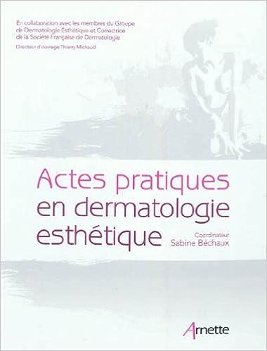 En ligne téléchargement gratuit Actes pratiques en dermatologie esthétique epub, pdf