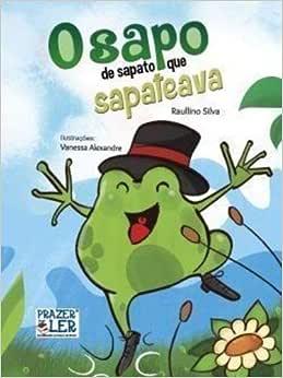 O Sapo que Sapateava - 9788581684611 - Livros na Amazon Brasil